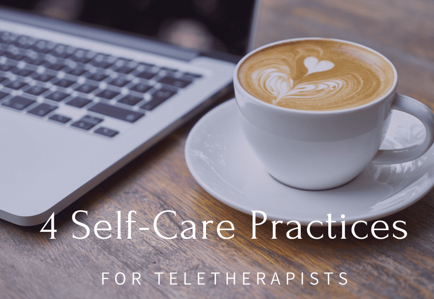 self-care practices for teletherapists